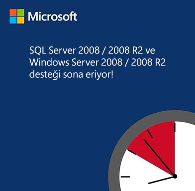 SQL Server 2008 / 2008 R2 ve Windows Server 2008 / 2008 R2 desteği sona eriyor!